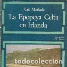 Libros: LA EPOPEYA CELTA EN IRLANDA JEAN MARKALE. Lote 292210283