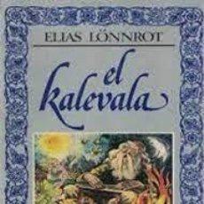 Libros: EL KALEVALA ELIAS LÖNNROT ED.JOAQUÍN FERNÁNDEZ Y ÚRSULA OJANEN. Lote 292264998
