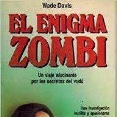 Libros: EL ENIGMA ZOMBI WADE DAVIS -UN VIAJE ALUCINANTE POR LOS SECRETOS DEL VUDÚ-. Lote 292313613