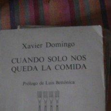 Libros: CUANDO SÓLO NOS QUEDA LA COMIDA DOMINGO ALAVEDRA, XAVIER. TUSQUETS EDITORES 1980. Lote 293477518
