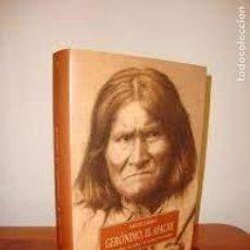 Libros: GERÓNIMO, EL APACHE ANGIE DEBO EL HOMBRE, SU TRIBU, SU TIERRA Y SU TIEMPO. Lote 294080898
