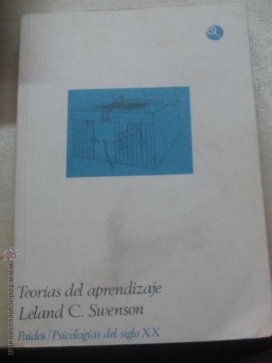 TEORÍAS DEL APRENDIZAJE LELAND C. SWENSON EDIT PAIDÓS ANO 1984 (Libros Nuevos - Educación - Aprendizaje)