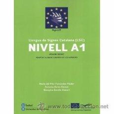 Libros: LLENGUA DE SIGNES CATALANA (LSC) NIVELL A1 USUARI BÀSIC 2ªEDICIÓ REVISADA. Lote 53241825