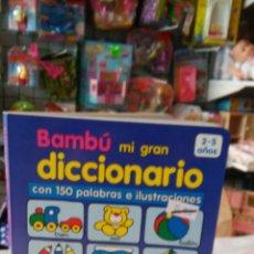 Libros: BAMBÚ MI GRAN DICCIONARIO INFANTIL.TODOLIBRO 90S.SIN USO.. Lote 218510367