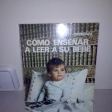 Libros: LIBRO COMO ENSEÑAR A LEER A SU BEBE. GLENN DOMAN.. Lote 88859766