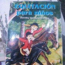 Libros: EQUITACION PARA NIÑOS. DOROTHY HENDERSON. Lote 90460084