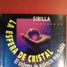Libros: LA ESFERA DE CRISTAL.EL SISTEMA DE VIDENCIA MÁS FIABLE. Lote 96699228