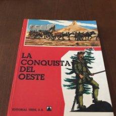 Libros: LIBRO LA CONQUISTA DEL OESTE 1970 EDITORIAL TEIDE. Lote 97596859