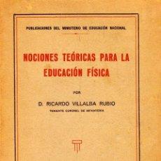 Libros: NOCIONES TEÓRICAS PARA LA EDUCACIÓN FÍSICA. RICARDO VILLALBA RUBIO (TENIENTE CORONEL DE INFANTERÍA). Lote 99793303