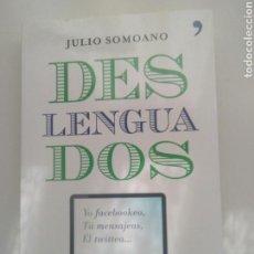 Libros: DESLENGUADOS, CÓMO UTILIZAR CORRECTAMENTE EL ESPAÑOL, DE JULIO SOMOANO.. Lote 102679419