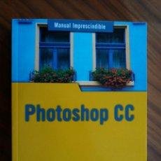 Libros: MANUAL PHOTOSHOP CC. Lote 105900704