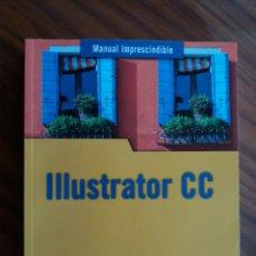Libros: MANUAL ILLUSTRATOR CC. Lote 105901044