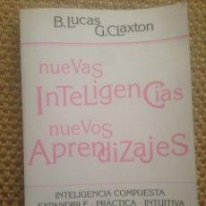 Libros: NUEVAS INTELIGENCIAS NUEVOS APRENDIZAJES: B. LUCAS Y G. CLAXTON. Lote 108430278