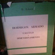 Libros: CALCULO Y DIMENSIONAMIENTO POR HORMIGON ARMADO, EDITORIAL EL ATENEO, S.A.. Lote 109576723