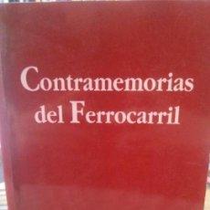 Libros: CONTRAMEMORIA DEL FERROCARRIL. Lote 109751259