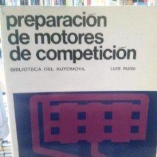 Libros: PREPARACIÓN DE MOTORES DE COMPETICIÓN POR LUIS RUIGI, CEAC.. Lote 109751819
