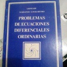 Livros: PROBLEMAS DE ECUACIONES DIFERENCIALES ORDINALES, A. KISELIOV, EDITORIAL MIR.. Lote 110629011