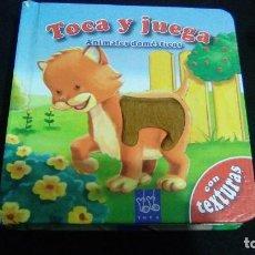 Libros: TOCA Y JUEGA. ANIMALES DOMESTICOS.- CON TEXTURAS. Lote 111349171