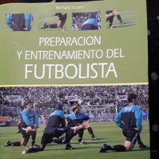 Libros: PREPARACION Y ENTRENAMIENTO DEL FUBOLISTA. BERNARD TURPIN.. Lote 112671251