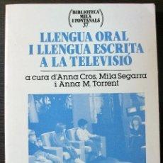 Libros: LLENGUA ORAL I LLENGUA ESCRITA A LA TELEVISIO.. Lote 113444715