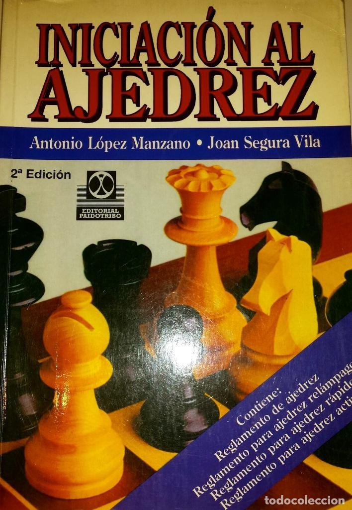 INICIACIÓN AL AJEDREZ. ANTONIO LOPEZ MANZANO Y JOAN SEGURA VILA (Libros Nuevos - Educación - Aprendizaje)
