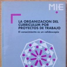 Libros: LA ORGANIZACION DEL CURRICULUM POR PROYECTOS DE TRABAJO. F. HERNANDEZ, M. VENTURA.1ª ED. 1992. Lote 116958023
