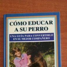 Libros: COMO EDUCAR A SU PERRO. PATRICK MIOULANE. Lote 117289471