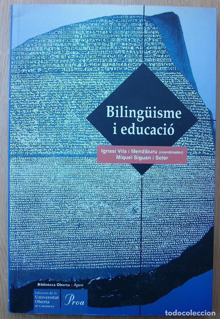 BILINGÜISME I EDUCACIO. IGNASI VILA I MENDIBURU. MIQUEL SIGUAN I SOLER. 1ª EDICIO. 1998 (Libros Nuevos - Educación - Aprendizaje)