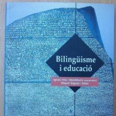 Libros: BILINGÜISME I EDUCACIO. IGNASI VILA I MENDIBURU. MIQUEL SIGUAN I SOLER. 1ª EDICIO. 1998. Lote 117484983