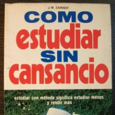 Libros: COMO ESTUDIAR SIN CANSANCIO. J. M. ZAINQUI. 1973. Lote 118899915