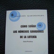 Libros: CÓMO SOÑAR LOS NÚMEROS GANADORES DE LA LOTERÍA GUÍA PRACTICA. Lote 126261892
