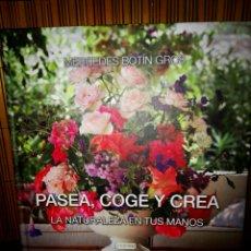 Libros: PASEA, COGE Y CREA LA NATURALEZA EN TUS MANOS. Lote 129394740