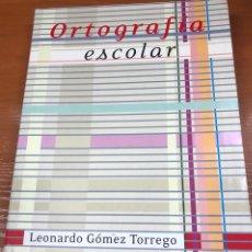Ortografía escolar. Leonardo Gómez Torrego. Editorial SM