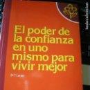 Libros: EL PODER DE LA CONFIANZA EN UNO MISMO PARA VIVIR MEJOR, DEL DR. T. LARSEN. Lote 132037006