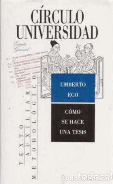 UMBERTO ECO. CÓMO SE HACE UNA TESIS. CÍRCULO UNIVERSIDAD. BARCELONA 1989. (Libros Nuevos - Educación - Aprendizaje)