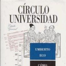 Libros: UMBERTO ECO. CÓMO SE HACE UNA TESIS. CÍRCULO UNIVERSIDAD. BARCELONA 1989.. Lote 235616500