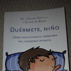 Libros: DUÉRMETE NIÑO. CÓMO SOLUCIONAR EL PROBLEMA DEL INSOMNIO INFANTIL. EDUARD ESTIVILL. DE BOLSILLO. Lote 133908026