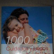 Libros: 1000 CUIDADOS Y JUEGOS PARA TU HIJO. SERVILIBRO. LOLA GARCIA. Lote 133908110