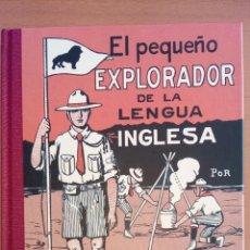 Libros: EL PEQUEÑO EXPLORADOR DE LA LENGUA INGLESA. PRIMEROS PASOS EN EL ESTUDIO DEL IDIOMA INGLÉS.. Lote 137599412
