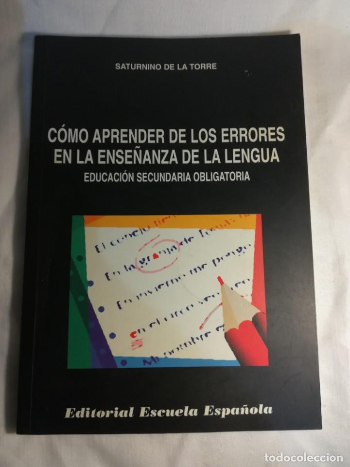 CÓMO APRENDER DE LOS ERRORES EN LA ENSEÑANZA DE LA LENGUA, POR SATURNINO DE LA TORRE (Libros Nuevos - Educación - Aprendizaje)