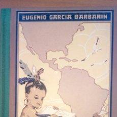 Libros: GEOGRÁFICA E HISTORIA DE AMÉRICA POR EUGENIO GARCÍA BARBARIN.. Lote 139399289
