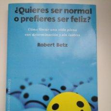 Libros: ¿QUIERES SER NORMAL O PREFIERES SER FELIZ?. Lote 139793114