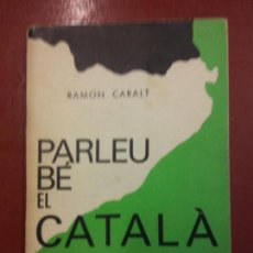 Libros: BJS. PARLEU BE EL CATALA. RAMON CARALT. EDT. CLARET BARCELONA. BRUMART TU LIBRERIA. . Lote 140091274