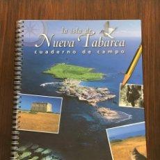 Libros: LIBRO CUADERNO DE CAMPO LA ISLA DE TABARCA. TAPA DURA 27X20 CM. 95 PAGS. MUY ILUSTRADO.. Lote 145339874