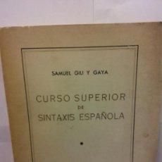 Libros: STQ.SAMUEL GILI Y GAYA.CURSO SUPERIOR DE SINTAXIS ESPAÑOLA.EDT, MINERVA.BRUMART TU LIBRERIA.. Lote 145945394