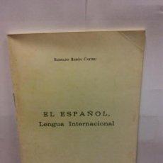 Libros: STQ.RODOLFO BARON CASTRO.EL ESPAÑOL LENGUA INTERNACIONAL... Lote 145946098