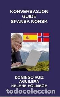 KONVERSASJON GUIDE SPANSK NORSK (Libros Nuevos - Educación - Aprendizaje)