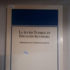 Libros: LA ACCION TUTORIAL EN EDUCACION SECUNDARIA . Lote 150926846