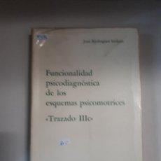 Libros: FUNCIONALIDAD PSICODIAGNOSTICA DE LOS ESQUEMAS PSICOMOTRICES - TRAZADO IIIC. Lote 150928074