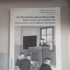 Libros: LA FORMACION DEL PROFESORADO: BASES PARA UN MODELO DE FORMACION EN LA UNION EUROPEA . Lote 150931722